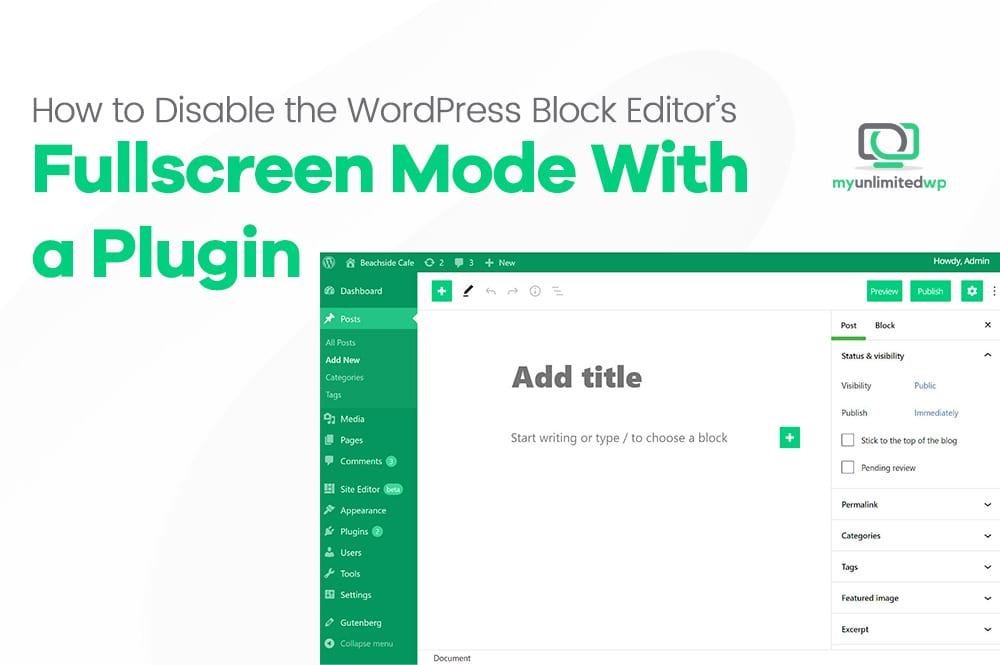 How to Disable the WordPress Block Editor's Fullscreen Mode With a Plugin